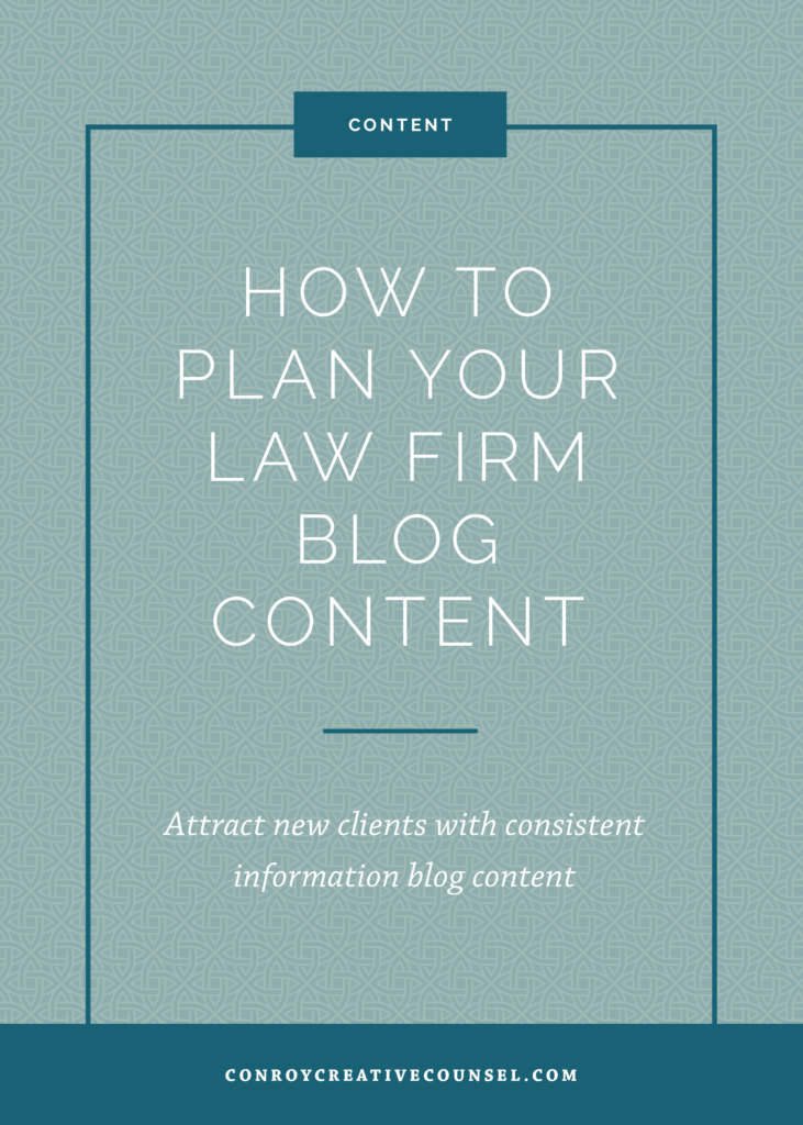 How to Plan Your Law Firm Blog Content // Conroy Creative Counsel