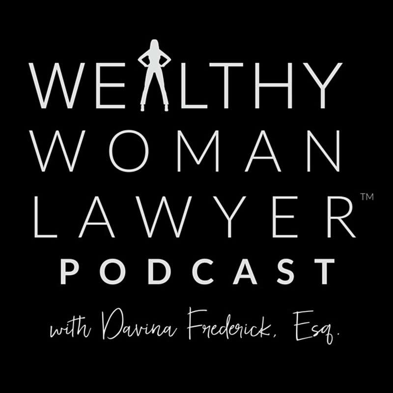 Wealthy Woman Lawyer Podcast